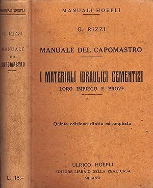 Manuale del Capomastro I Materiali Idraulici Cementizi: G. Rizzi