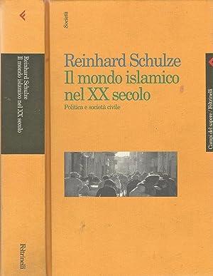 Il mondo islamico nel XX secolo Politica: Reinhard Schulze