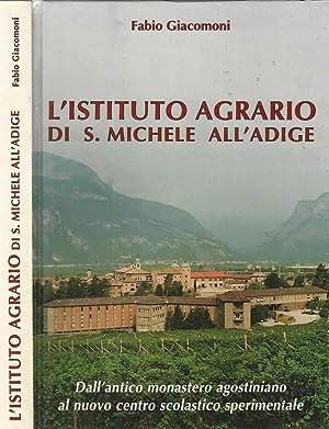 L'Istituto agrario di S. Michele all'Adige Dall'antico: Fabio Giacomoni