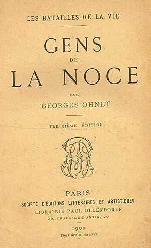 GENS DE LA NOCE LES BATAILLES DE: GEORGES OHNET