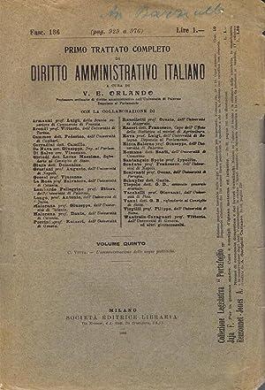 Primo Trattato Completo di Diritto Amministrativo Italiano: V. E. Orlando,