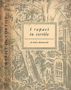 I rapaci in cortile Vol. III Incontri: Indro Montanelli
