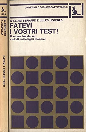 Fatevi i vostri test! Manuale basato sui: William Bernard -