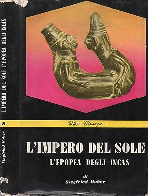 L'Impero del Sole (L'epopea degli Incas): Siegfried Huber, autore;