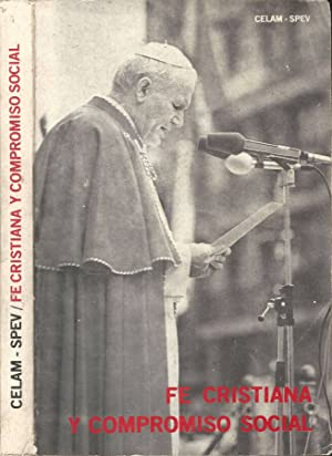 FE CRISTIANA Y COMPROMISO SOCIAL ELEMENTOS PARA: CELAM SPEV