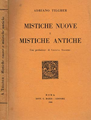 MISTICHE NUOVE E MISTICHE ANTICHE: ADRIANO TILGHER