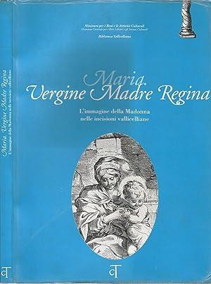 MARIA VERGINE MADRE REGINA L'immaggine della Madonna: Barbara Tellini Santoni