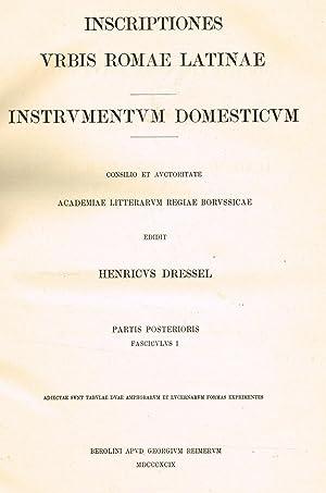 INSCRIPTIONES URBIS ROMAE LATINAE. INSTRUMENTUM DOMESTICUM PARTIS: HENRICUS DRESSEL