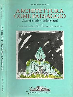 Architettura come paesaggio Gabetti e Isola -: Maurizio Pietrangeli
