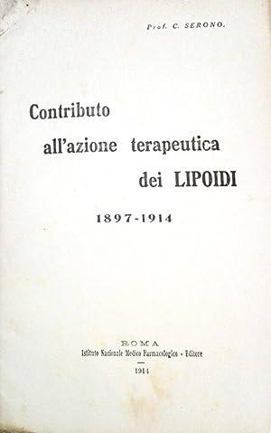 Contributo all'azione terapeutica dei Lipoidi 1897-1914: C. Serono