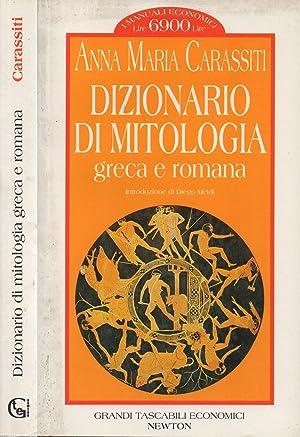 Dizionario di Mitologia greca e romana: Anna Maria Carassiti