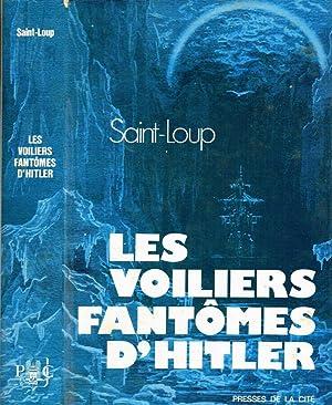 LES VOILIERS FANTOMES D'HITLER AVENTURES VECUES: SAINT-LOUP