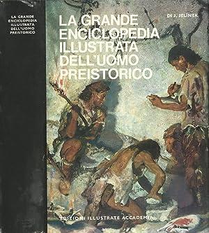 LA GRANDE ENCICLOPEDIA ILLUSTRATA DELL'UOMO PREISTORICO: J. JELINEK
