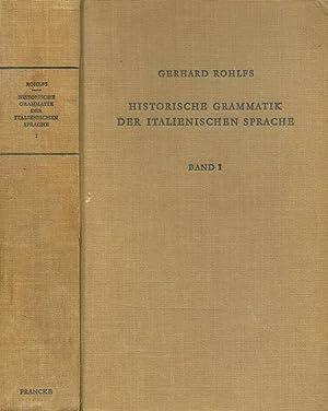 HISTORISCHE GRAMMATIK DER ITALIENISCHEN SPRACHE UND IHRER: GERHARD ROHLFS