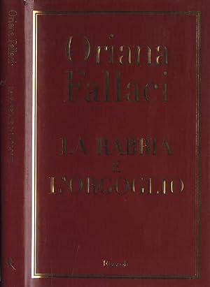 La rabbia e l' orgoglio: Oriana Fallaci