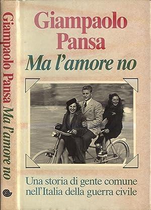 Ma l' amore no: Giampaolo Pansa