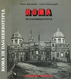 ROMA IN DAGHERROTIPIA: PIERO BECCHETTI, CARLO