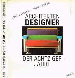 ARCHITEKTEN DESIGNER DER ACHTZIGER JAHRE: JULI CAPELLA, QUIM