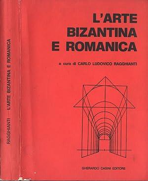 L' arte bizantina e romanica: Carlo Ludovico Ragghianti,