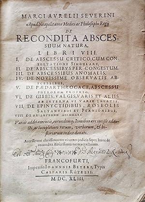 Marci Aurelii Severini de Recondita Abscessuum Natura,: Marco Aurelio Severino
