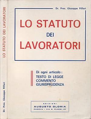 Lo Statuto dei Lavoratori Di ogni articolo: Dr. Proc. Giuseppe