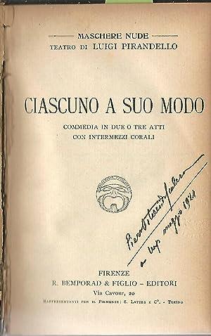 Ciascuno a suo modo Commedia in due: Luigi Pirandello