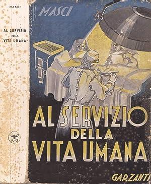 Al servizio della vita umana Appunti di: Bernardino Masci