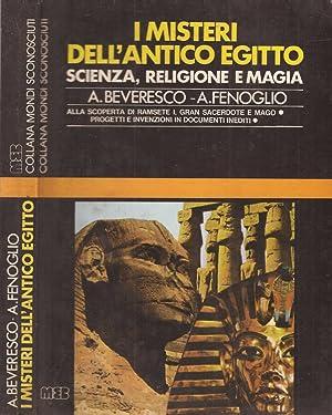 I misteri dell'Antico Egitto Scienza – Religione: Alberto Beveresco, Alberto