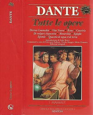 Tutte le opere Divina Commedia-Vita Nuova-Rime-Convivio-De Vulgari: Dante