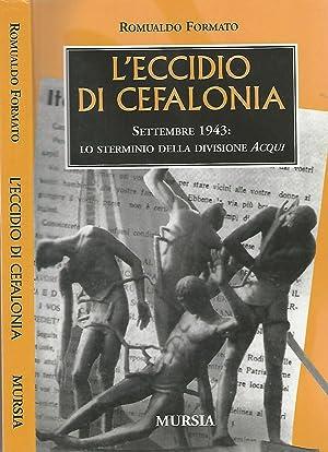 L'eccidio di Cefalonia Settembre 1943: Lo sterminio: Romualdo Formato