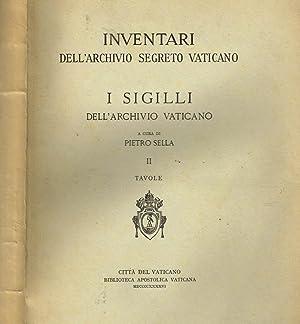 INVENTARI DELL'ARCHIVIO SEGRETO VATICANO (vol. II TAVOLE): PIETRO SELLA,A CURA