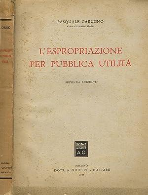 La procedura di espropriazione per pubblica utilità. (Italian Edition)