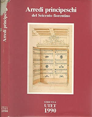 Arredi principeschi del Seicento fiorentino: Paola Barocchi e