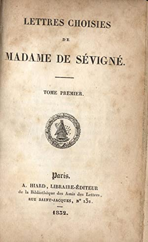 Lettres choisies de Madame de Sèvignè Vol.: Madame de Sèvignè