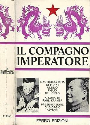 Il compagno Imperatore L'autobiografia di P'u Yi: Paul Kramer
