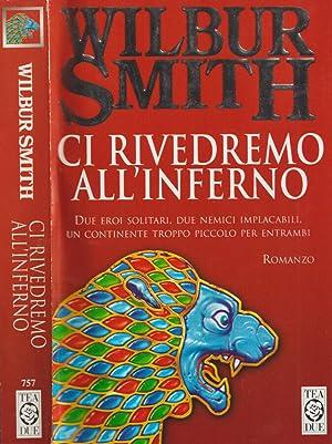 Ci Rivedremo all'Inferno: Wilbur Smith
