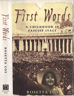 First words A childhood in fascist Italy: Rosetta Loy