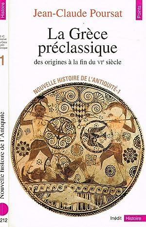 La Grèce préclassique Des origines à la: Jean-Claude Poursat