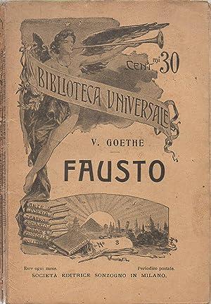 Fausto tragedia di Volfango Goethe traduzione di: Johann Wolfgang Goethe,