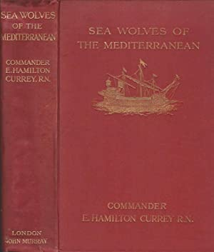 Sea-wolves of the Mediterranean the grand period of the moslem corsairs
