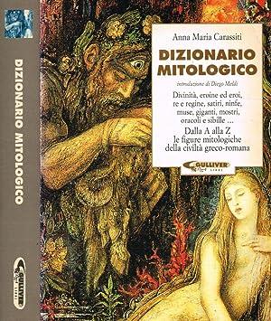 Dizionario mitologico Dalla A alla Z le: Anna Maria Carassiti