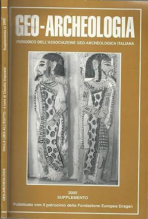 Geo-archeologia supplemento 2005 Periodico dell'Associazione geo-archeologica Italiana: Claudio Saporetti, diretta