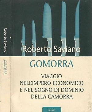 Gomorra Vaggio nell'impero economico e nel sogno: Roberto Saviano