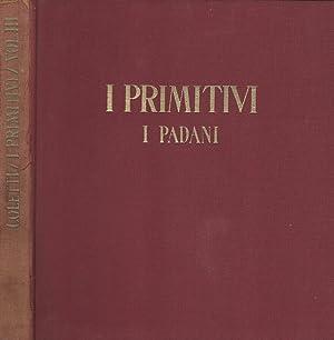I primitivi. I Padani. Volume terzo: Luigi Coletti