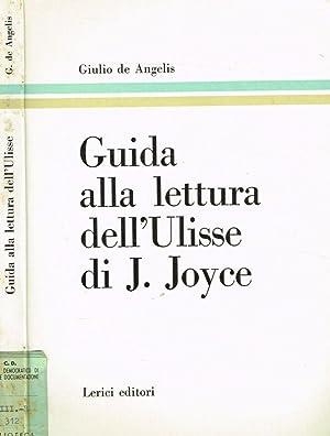 Guida alla lettura dell'Ulisse di J.Joyce: Giulio De Angelis