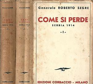 Come si perde. Serbia 1914 (2 Voll.): Roberto Segre
