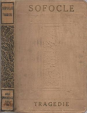 Tragedie Traduzione di Felice Bellotti, con uno: Sofocle, autore; Felice