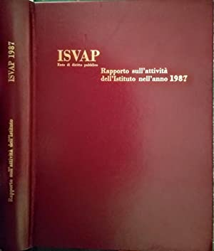 Rapporto sull'attività dell'Istituto nell'anno 1987: ISVAP-Ente di diritto
