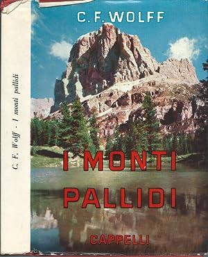 I monti pallidi Leggende delle Dolomiti: C. F. Wolff
