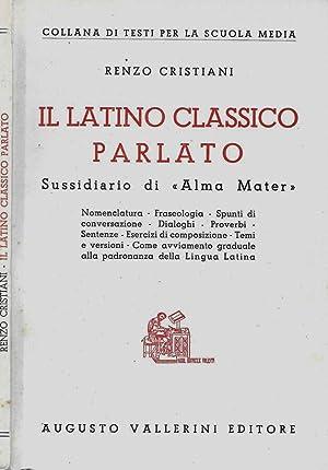 """Il latino classico parlato Sussidiario di """"Alma: Renzo Cristiani"""